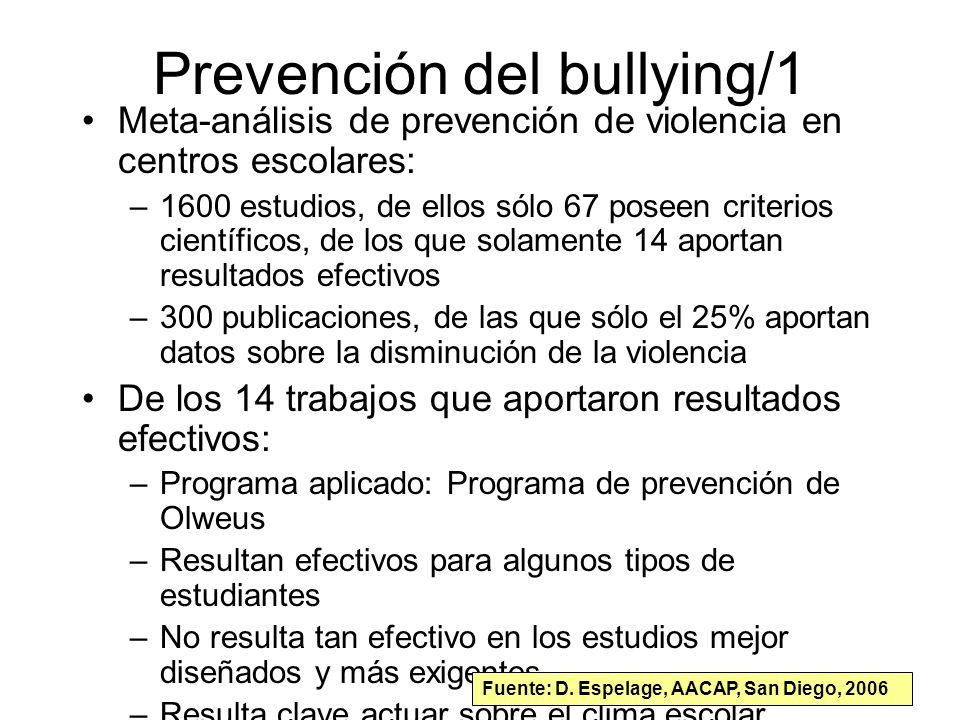 Prevención del bullying/1 Meta-análisis de prevención de violencia en centros escolares: –1600 estudios, de ellos sólo 67 poseen criterios científicos