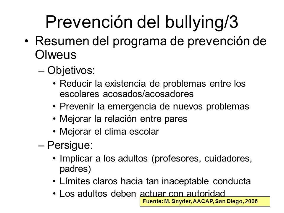 Prevención del bullying/3 Resumen del programa de prevención de Olweus –Objetivos: Reducir la existencia de problemas entre los escolares acosados/aco