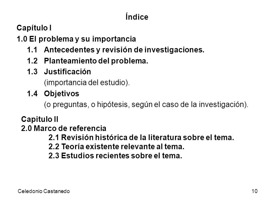 Índice Capítulo I 1.0 El problema y su importancia 1.1 Antecedentes y revisión de investigaciones. 1.2 Planteamiento del problema. 1.3 Justificación (