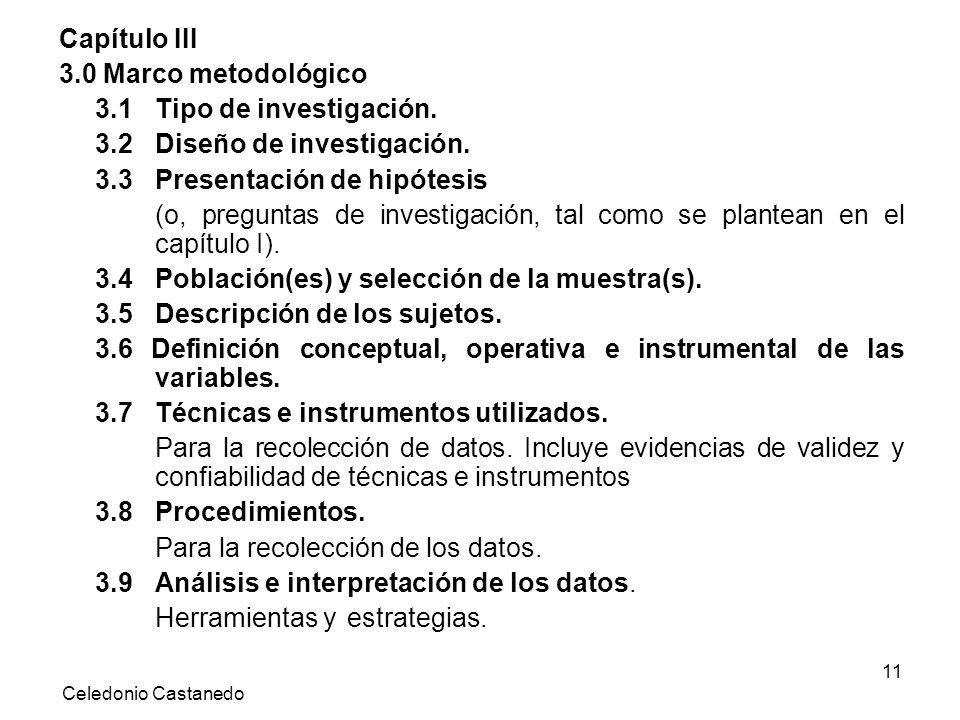 Capítulo III 3.0 Marco metodológico 3.1 Tipo de investigación. 3.2 Diseño de investigación. 3.3 Presentación de hipótesis (o, preguntas de investigaci