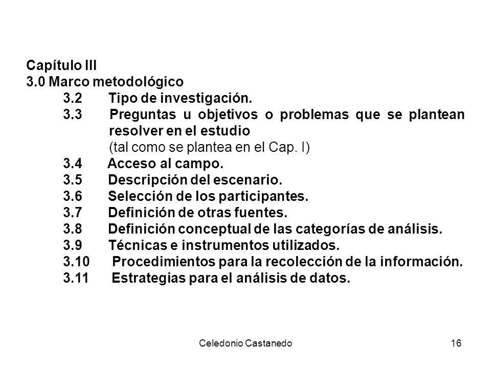 Capítulo III 3.0 Marco metodológico 3.2 Tipo de investigación. 3.3 Preguntas u objetivos o problemas que se plantean resolver en el estudio (tal como