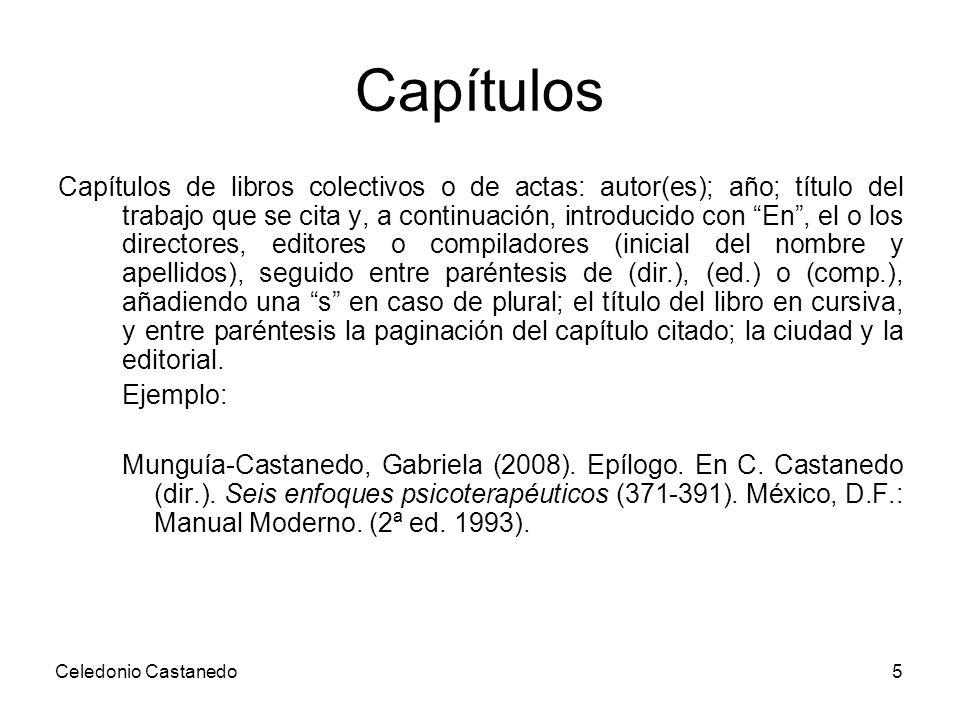 Capítulos Capítulos de libros colectivos o de actas: autor(es); año; título del trabajo que se cita y, a continuación, introducido con En, el o los di