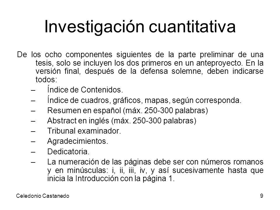 Investigación cuantitativa De los ocho componentes siguientes de la parte preliminar de una tesis, solo se incluyen los dos primeros en un anteproyect