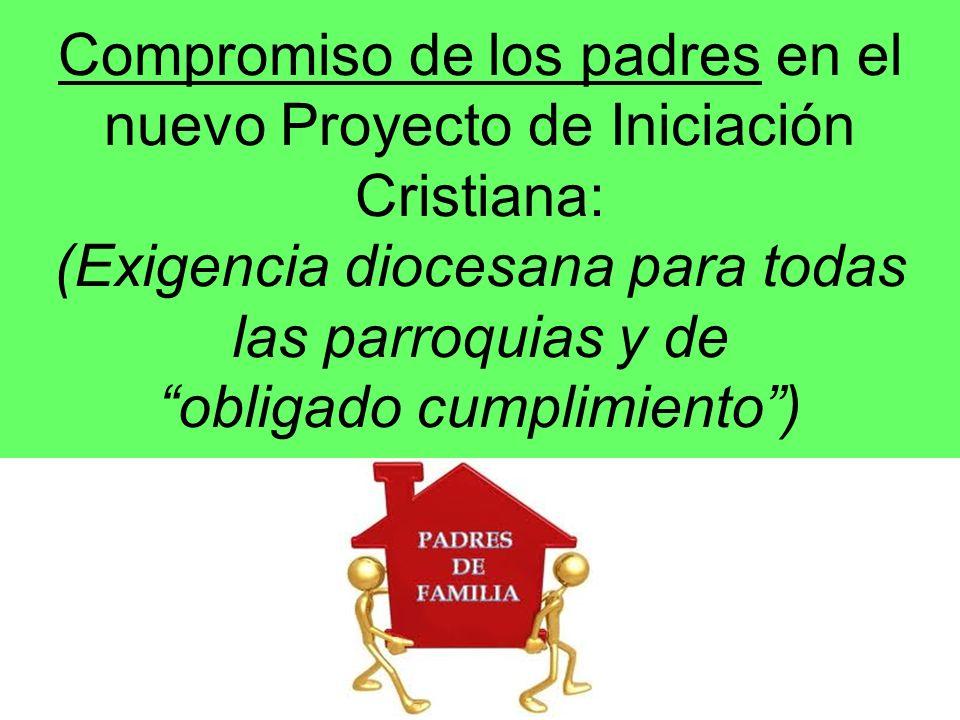 Compromiso de los padres en el nuevo Proyecto de Iniciación Cristiana: (Exigencia diocesana para todas las parroquias y de obligado cumplimiento)