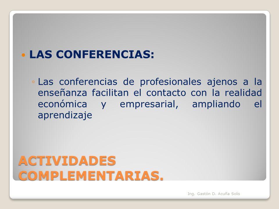 ACTIVIDADES COMPLEMENTARIAS. LAS CONFERENCIAS: Las conferencias de profesionales ajenos a la enseñanza facilitan el contacto con la realidad económica