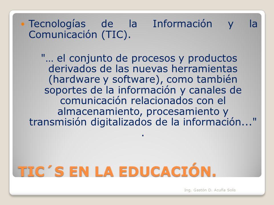 TIC´S EN LA EDUCACIÓN. Tecnologías de la Información y la Comunicación (TIC).