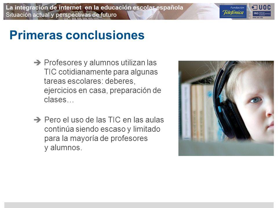 La integración de internet en la educación escolar española Situación actual y perspectivas de futuro Profesores y alumnos utilizan las TIC cotidianam