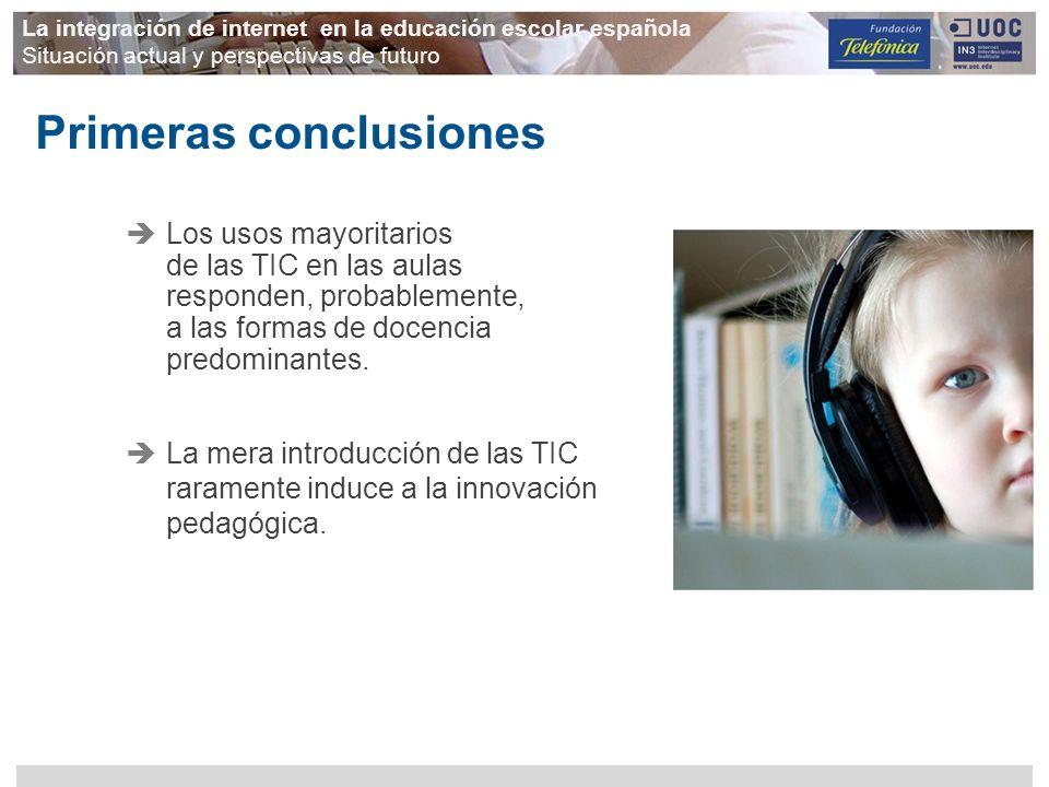 La integración de internet en la educación escolar española Situación actual y perspectivas de futuro Los usos mayoritarios de las TIC en las aulas re