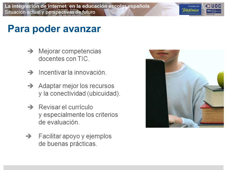 La integración de internet en la educación escolar española Situación actual y perspectivas de futuro Mejorar competencias docentes con TIC. Para pode