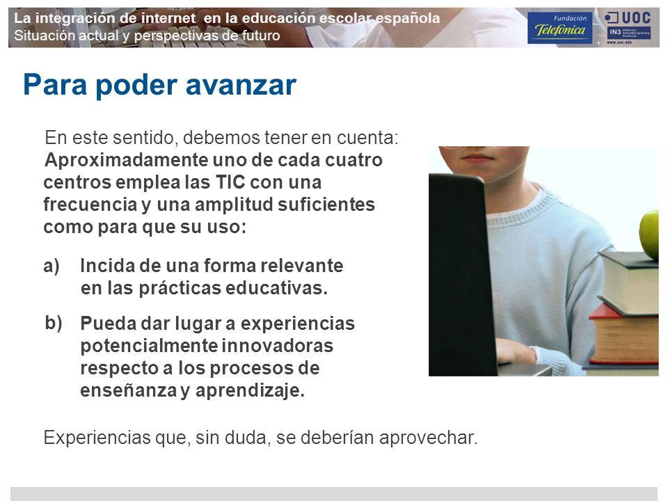La integración de internet en la educación escolar española Situación actual y perspectivas de futuro En este sentido, debemos tener en cuenta: Aproxi