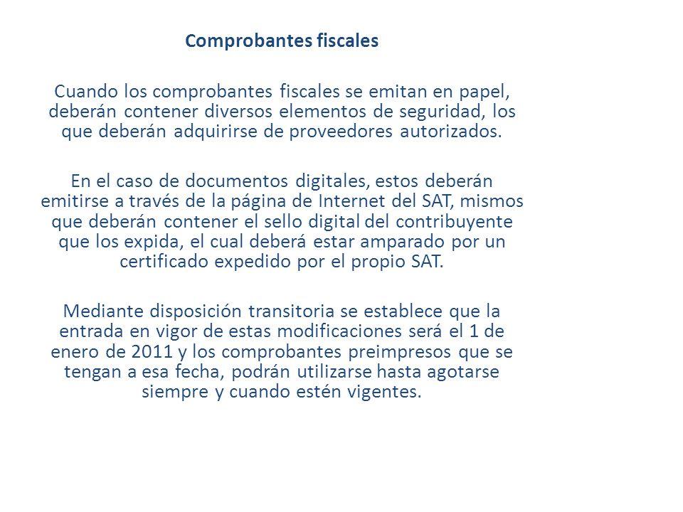 Comprobantes fiscales Cuando los comprobantes fiscales se emitan en papel, deberán contener diversos elementos de seguridad, los que deberán adquirirs