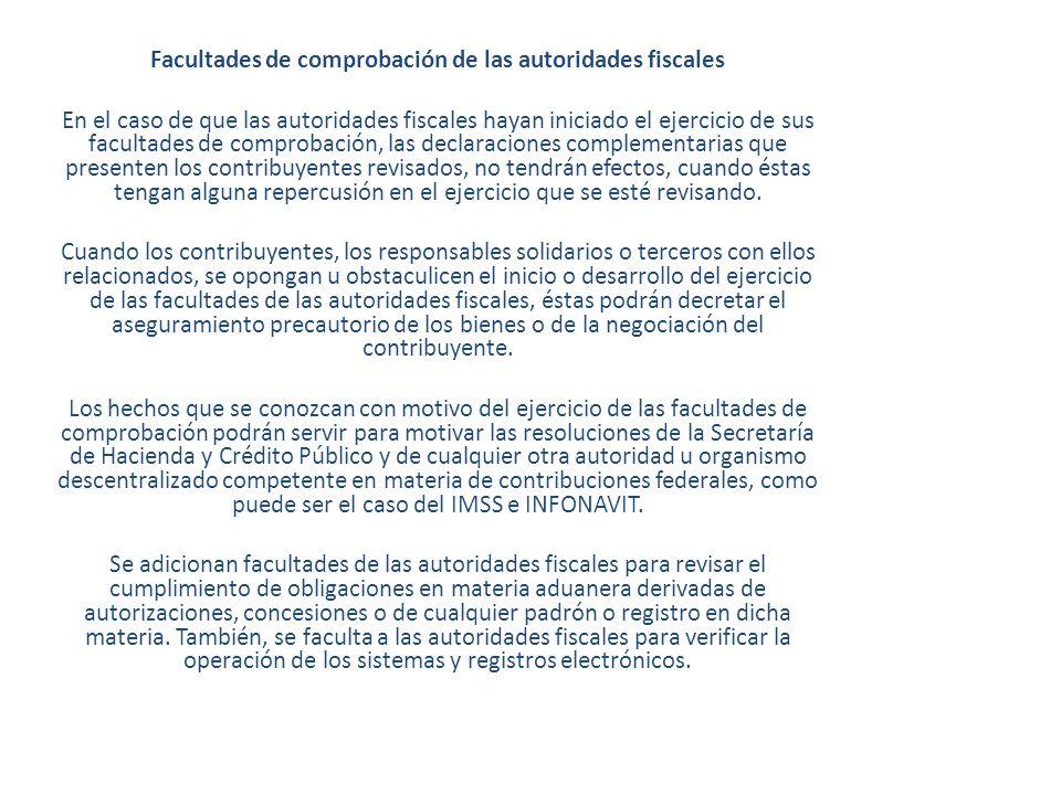 Facultades de comprobación de las autoridades fiscales En el caso de que las autoridades fiscales hayan iniciado el ejercicio de sus facultades de com