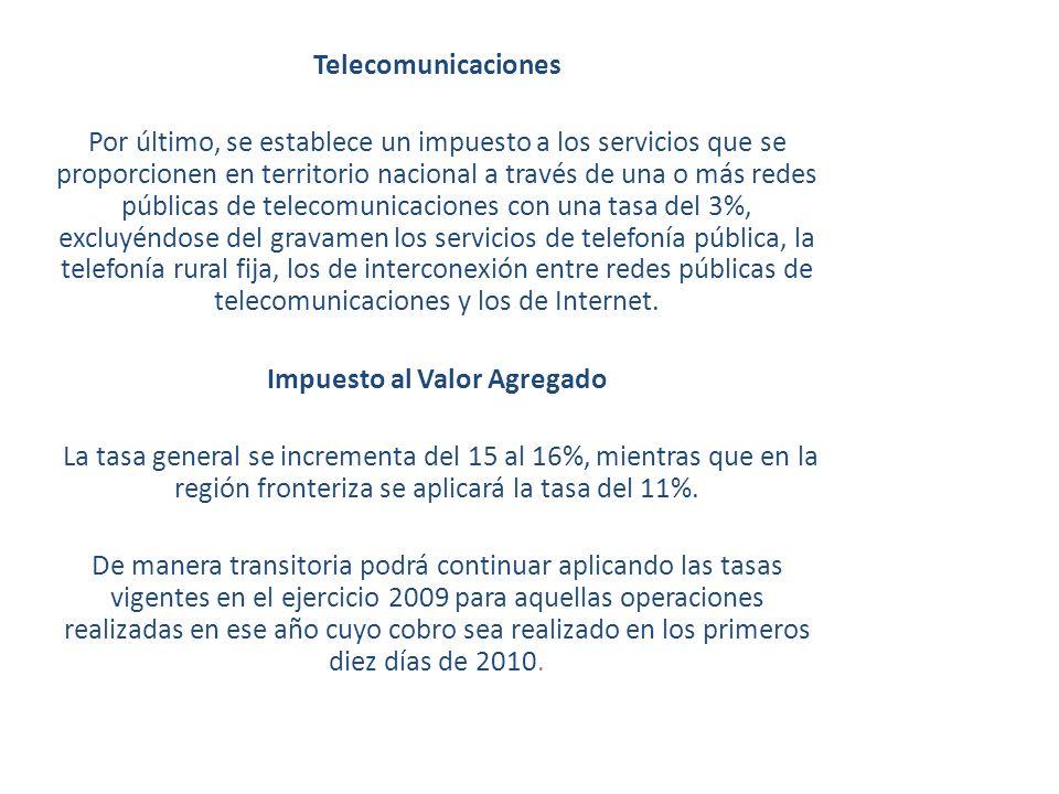Telecomunicaciones Por último, se establece un impuesto a los servicios que se proporcionen en territorio nacional a través de una o más redes pública