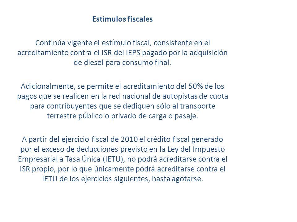 Estímulos fiscales Continúa vigente el estímulo fiscal, consistente en el acreditamiento contra el ISR del IEPS pagado por la adquisición de diesel pa