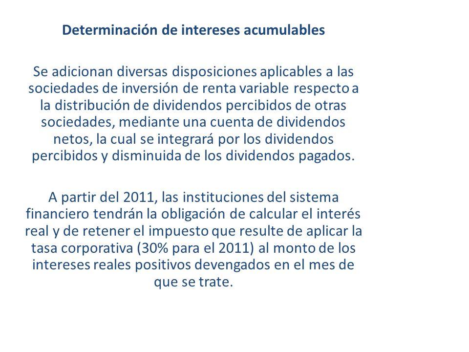 Determinación de intereses acumulables Se adicionan diversas disposiciones aplicables a las sociedades de inversión de renta variable respecto a la di