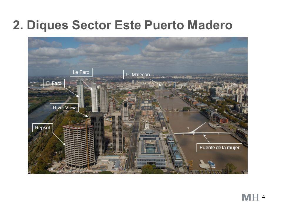 4 2. Diques Sector Este Puerto Madero Dique 1 Repsol El Faro E. Malecón River View Le Parc Puente de la mujer
