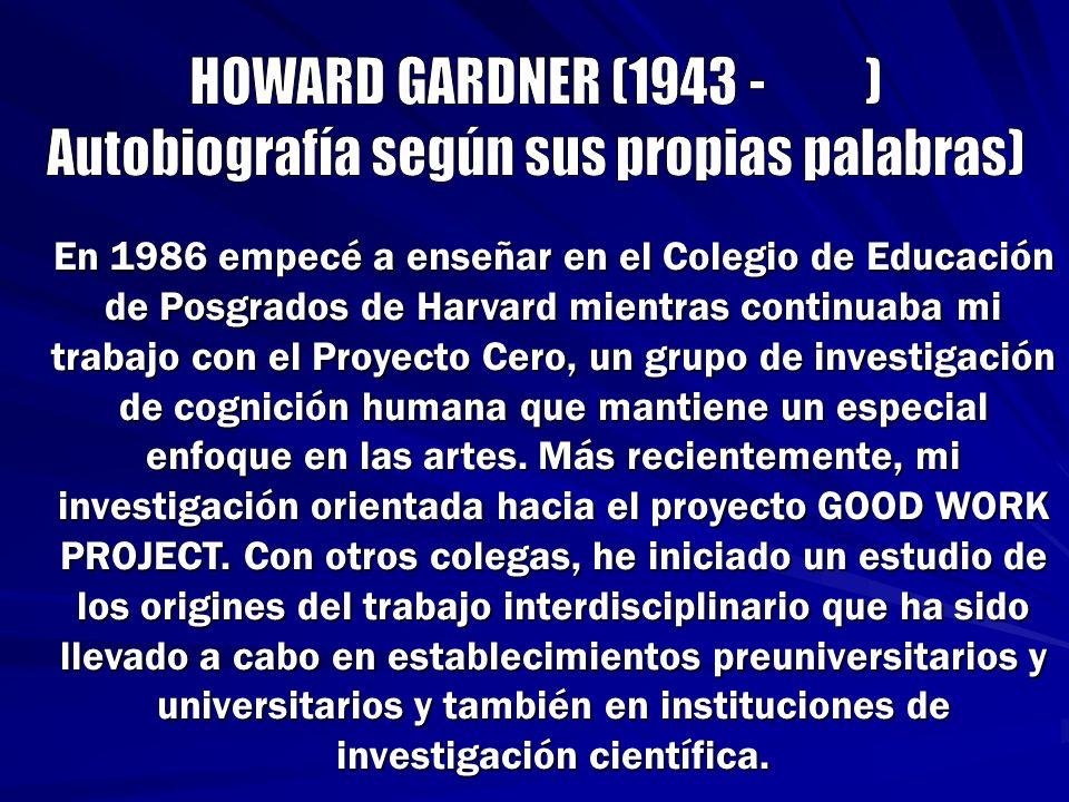 En 1986 empecé a enseñar en el Colegio de Educación de Posgrados de Harvard mientras continuaba mi trabajo con el Proyecto Cero, un grupo de investiga