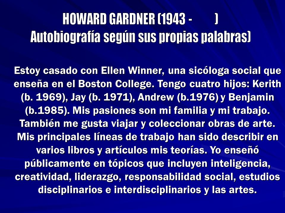 Estoy casado con Ellen Winner, una sicóloga social que enseña en el Boston College. Tengo cuatro hijos: Kerith (b. 1969), Jay (b. 1971), Andrew (b.197