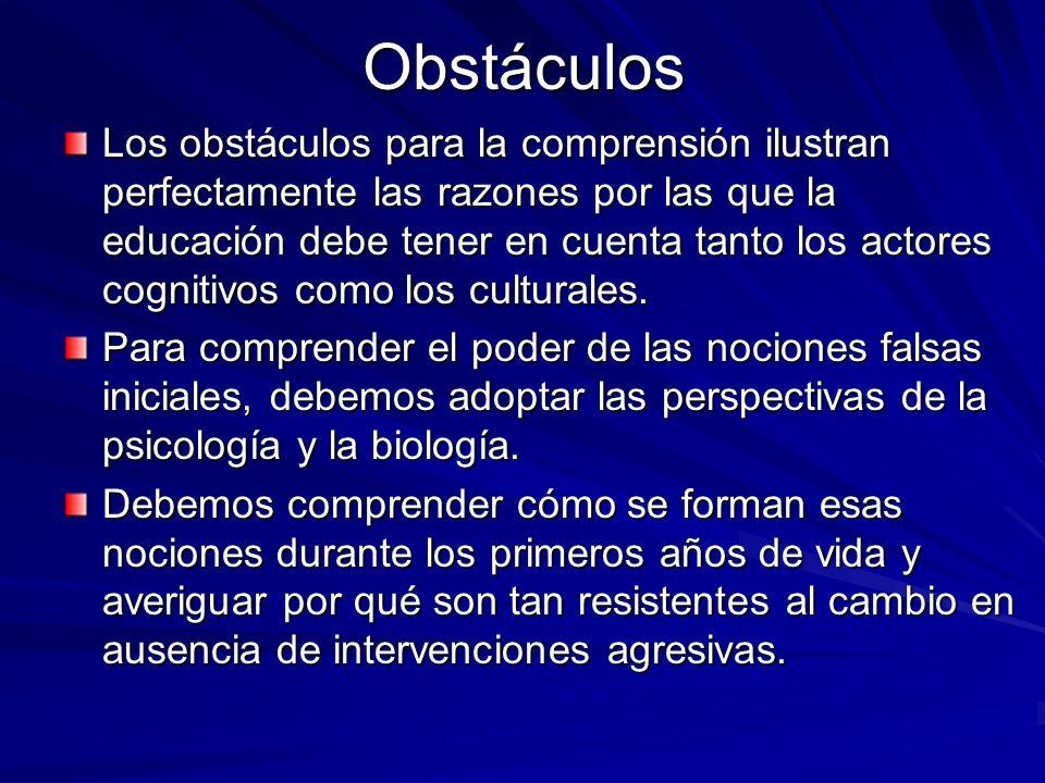 Obstáculos Los obstáculos para la comprensión ilustran perfectamente las razones por las que la educación debe tener en cuenta tanto los actores cogni