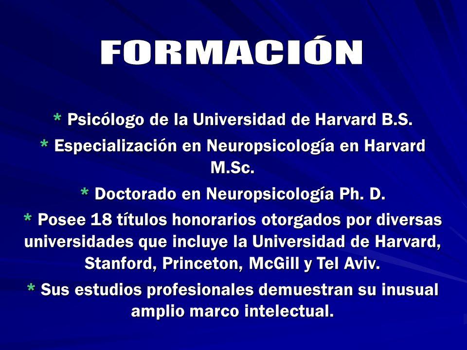 * Psicólogo de la Universidad de Harvard B.S. * Especialización en Neuropsicología en Harvard M.Sc. * Doctorado en Neuropsicología Ph. D. * Posee 18 t