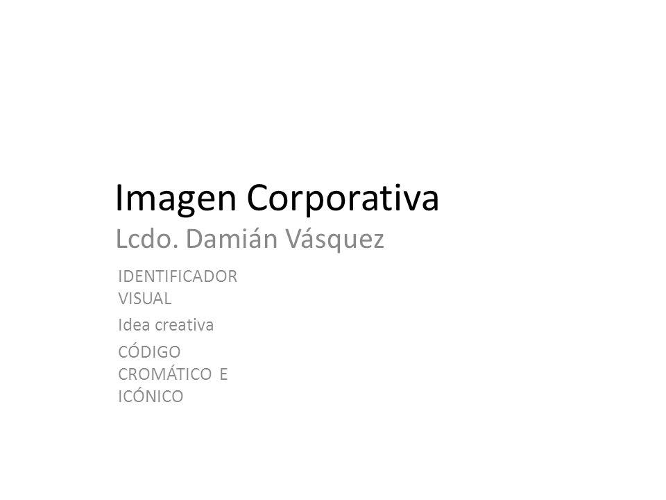 Imagen Corporativa Lcdo. Damián Vásquez IDENTIFICADOR VISUAL Idea creativa CÓDIGO CROMÁTICO E ICÓNICO