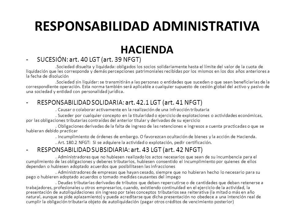 RESPONSABILIDAD ADMINISTRATIVA HACIENDA -SUCESIÓN: art. 40 LGT (art. 39 NFGT).Sociedad disuelta y liquidada: obligados los socios solidariamente hasta