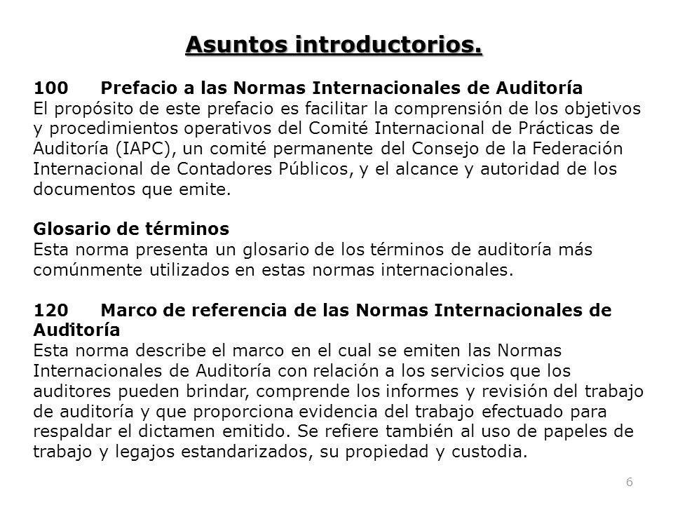 6. Asuntos introductorios. 100Prefacio a las Normas Internacionales de Auditoría El propósito de este prefacio es facilitar la comprensión de los obje