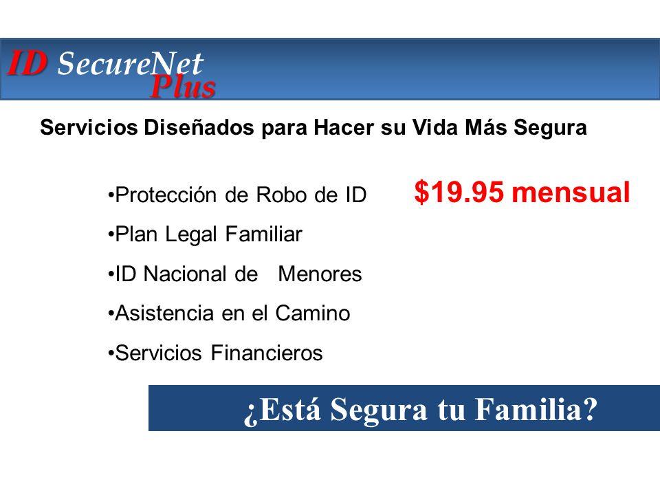 The Company Protección de Robo de ID Plan Legal Familiar ID Nacional de Menores Asistencia en el Camino Servicios Financieros ¿Está Segura tu Familia.