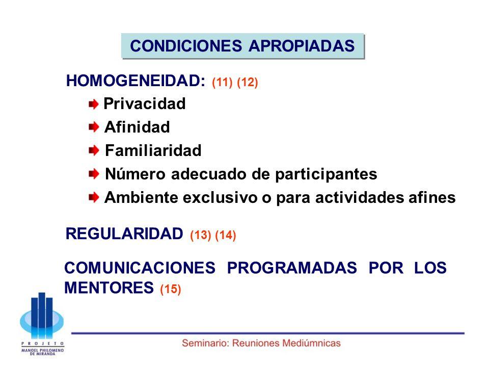 CONDICIONES APROPIADAS Privacidad Afinidad Familiaridad Número adecuado de participantes Ambiente exclusivo o para actividades afines REGULARIDAD (13)