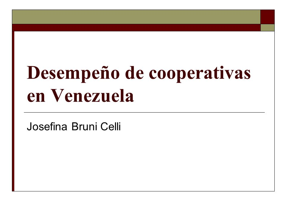 Desempeño de cooperativas en Venezuela Josefina Bruni Celli