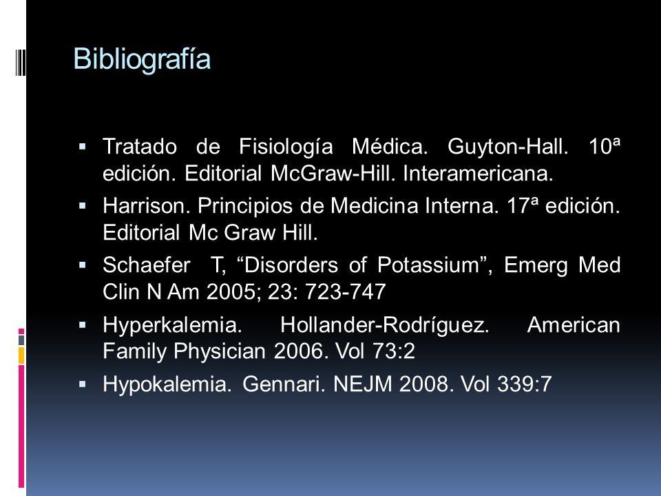 Bibliografía Tratado de Fisiología Médica. Guyton-Hall. 10ª edición. Editorial McGraw-Hill. Interamericana. Harrison. Principios de Medicina Interna.
