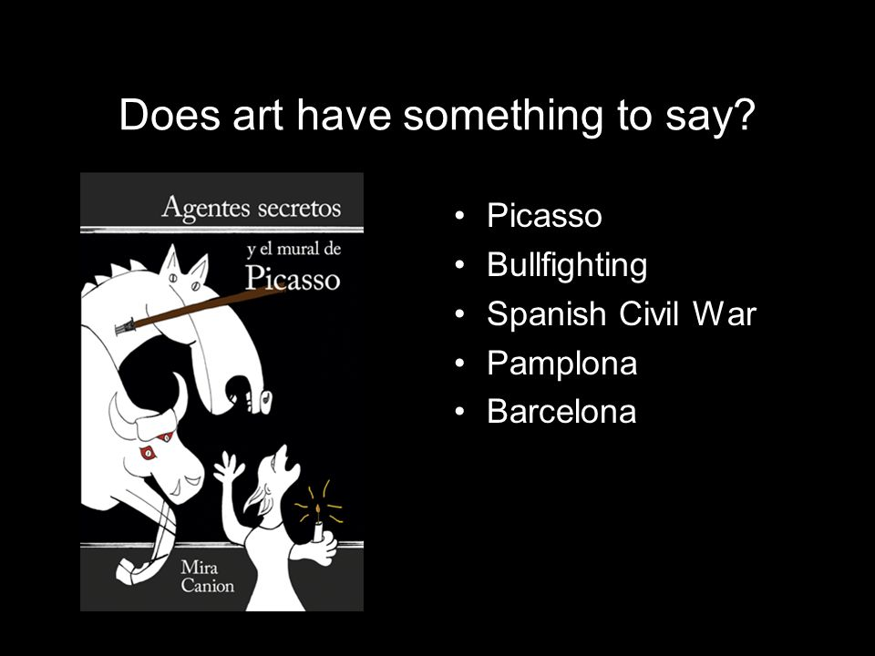 Does art have something to say? Picasso Bullfighting Spanish Civil War Pamplona Barcelona