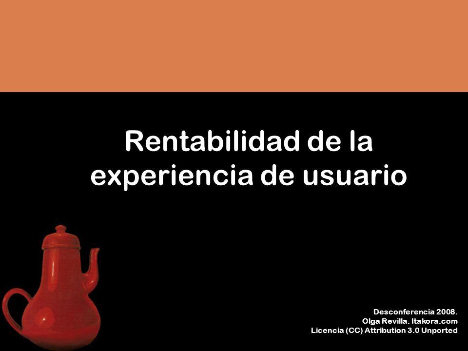 Desconferencia 2008.Rentabilidad de la experiencia de usuario El atributo publicitario de moda.