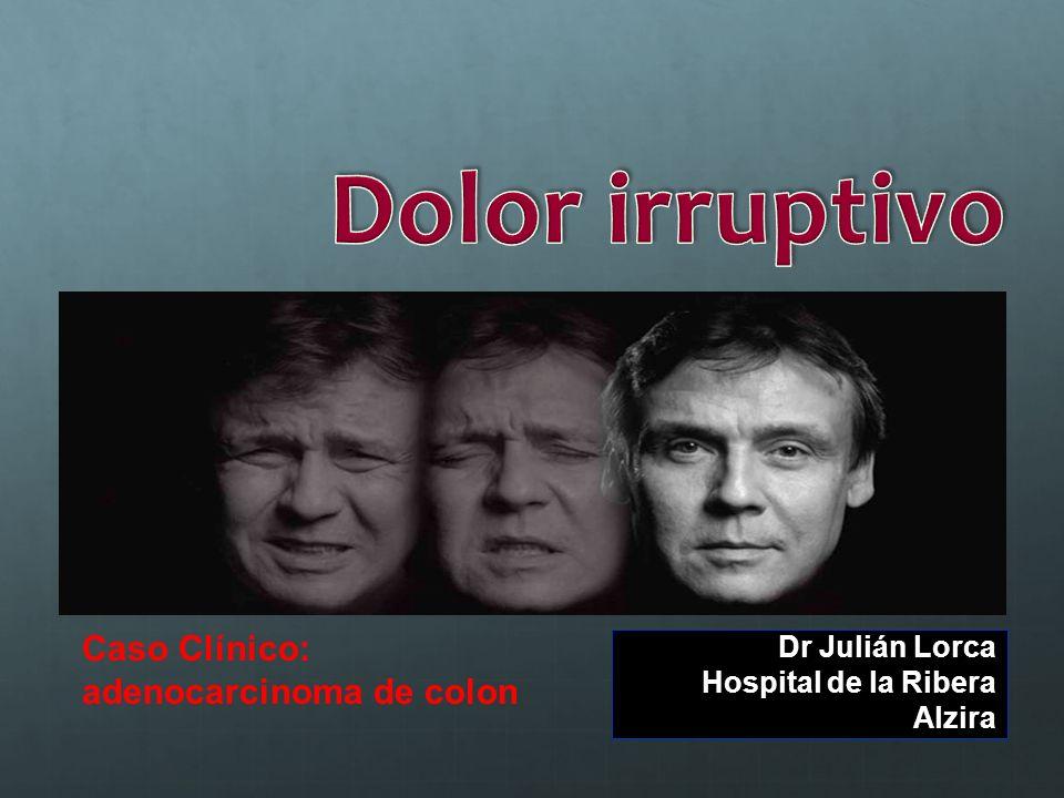 Dr Julián Lorca Hospital de la Ribera Alzira Caso Clínico: adenocarcinoma de colon