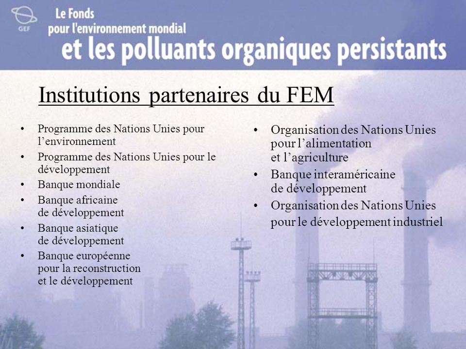 Institutions partenaires du FEM Programme des Nations Unies pour lenvironnement Programme des Nations Unies pour le développement Banque mondiale Banq