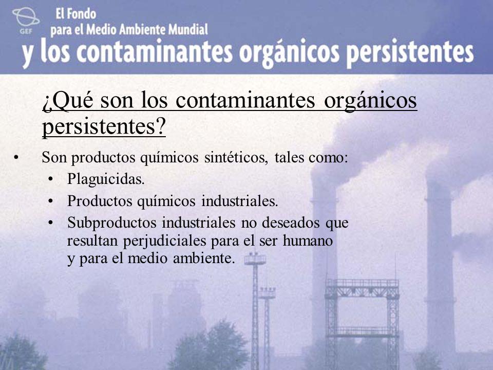 ¿Qué son los contaminantes orgánicos persistentes? Son productos químicos sintéticos, tales como: Plaguicidas. Productos químicos industriales. Subpro