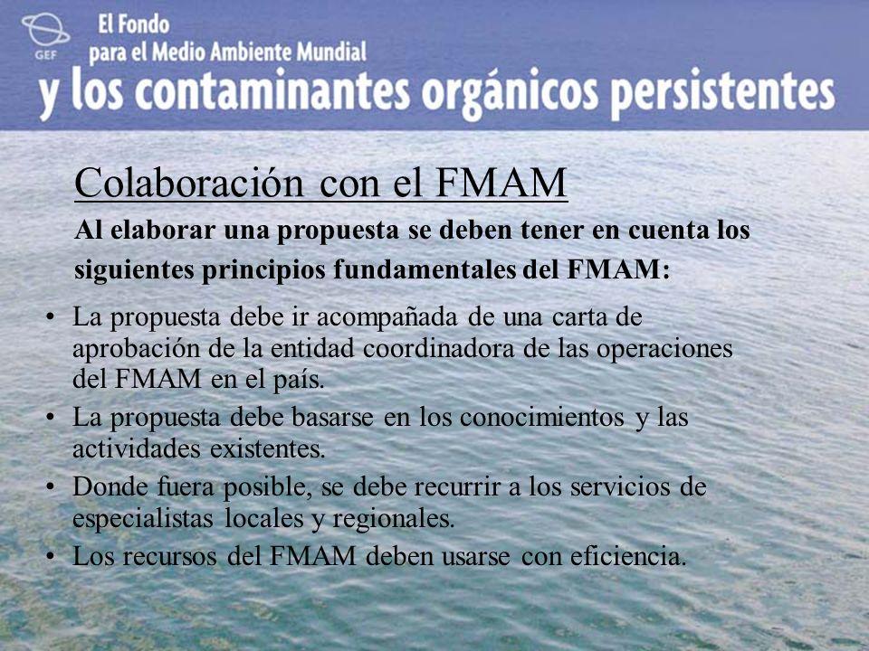 Colaboración con el FMAM La propuesta debe ir acompañada de una carta de aprobación de la entidad coordinadora de las operaciones del FMAM en el país.
