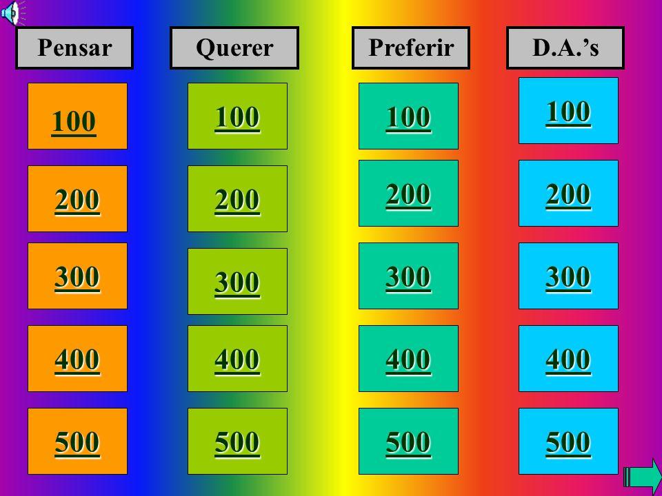 100 200 400 300 400 PensarQuererPreferirD.A.s 300 200 400 200 100 500 100
