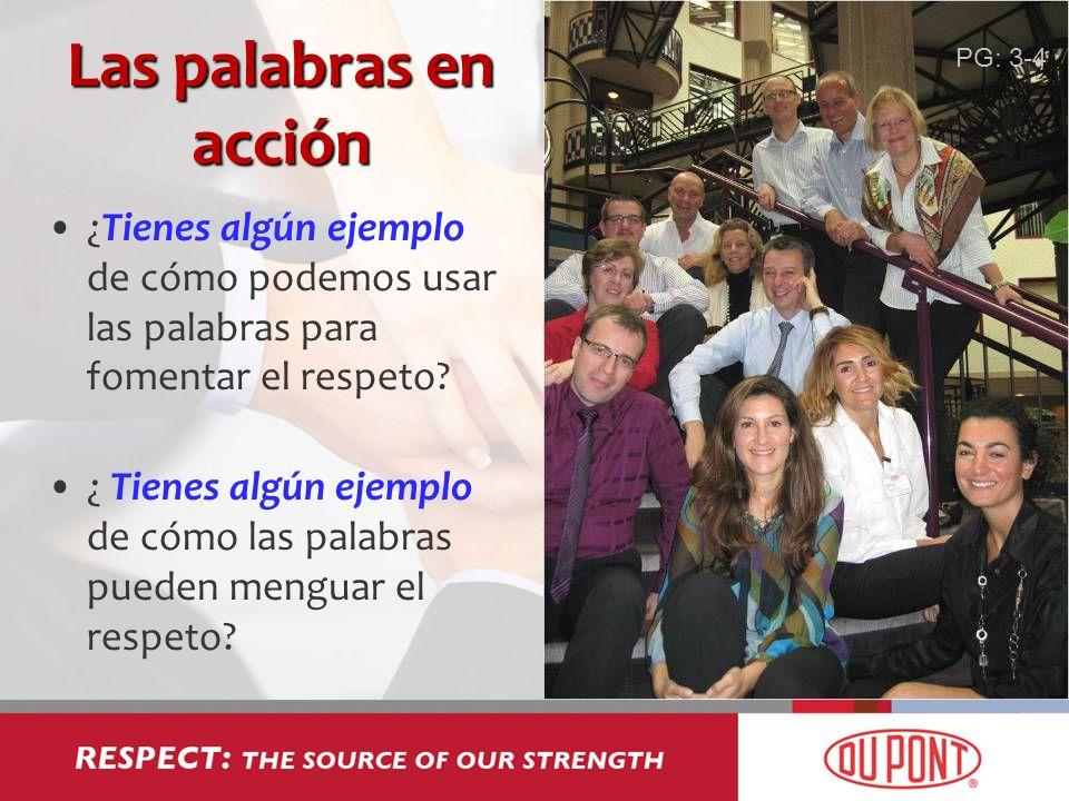 Las palabras en acción ¿Tienes algún ejemplo de cómo podemos usar las palabras para fomentar el respeto? ¿ Tienes algún ejemplo de cómo las palabras p