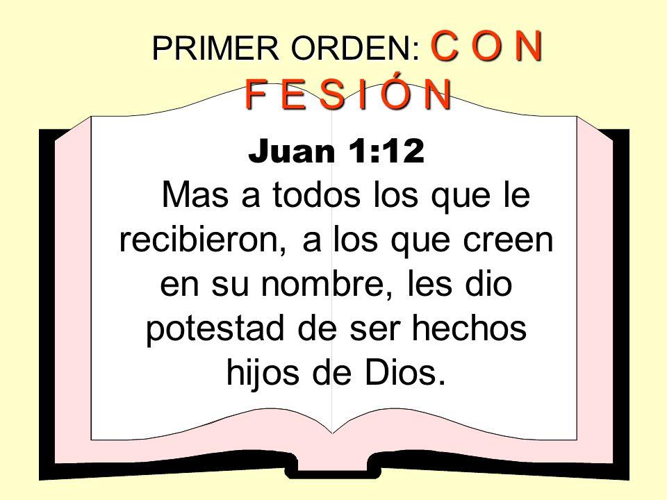 PRIMER ORDEN: Confesión pública (testimonio) de su experiencia de salvación personal ante otros Yo personalmente he confiado en Jesucristo como my úni