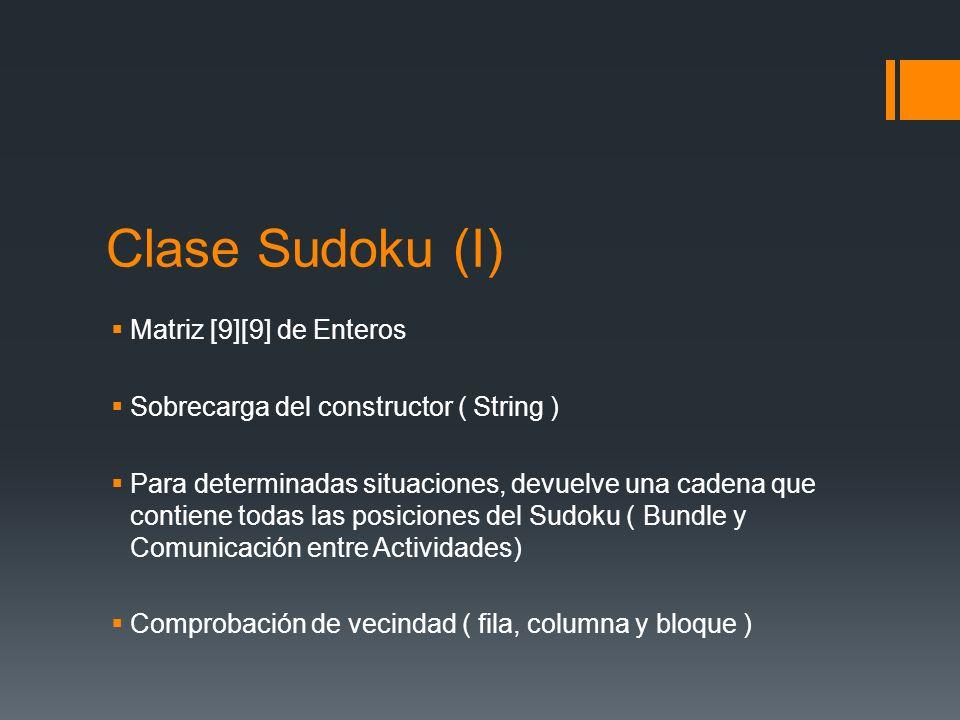 Clase Sudoku (I) Matriz [9][9] de Enteros Sobrecarga del constructor ( String ) Para determinadas situaciones, devuelve una cadena que contiene todas