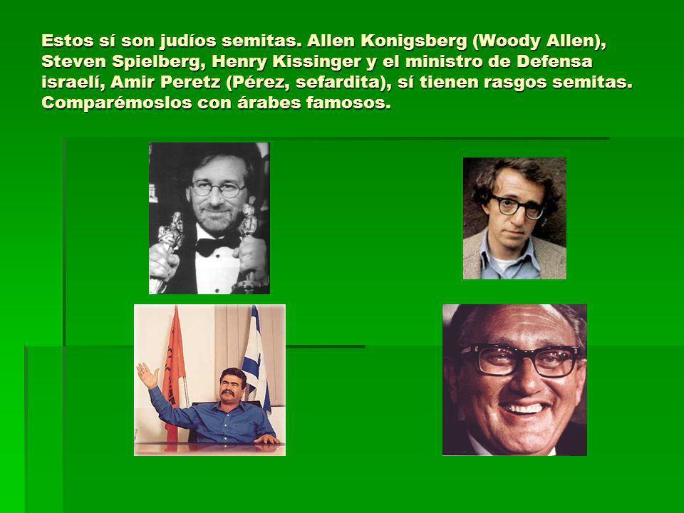 Estos sí son judíos semitas. Allen Konigsberg (Woody Allen), Steven Spielberg, Henry Kissinger y el ministro de Defensa israelí, Amir Peretz (Pérez, s