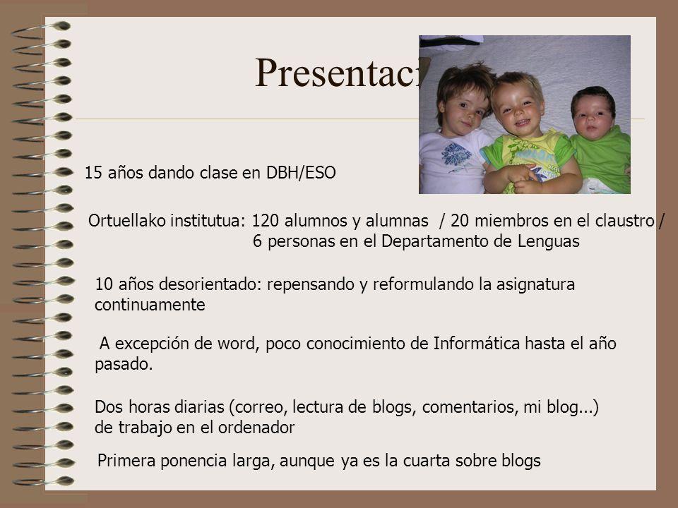 Presentación 15 años dando clase en DBH/ESO Ortuellako institutua: 120 alumnos y alumnas / 20 miembros en el claustro / 6 personas en el Departamento