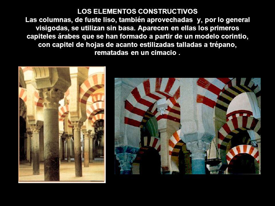 LOS ELEMENTOS CONSTRUCTIVOS Las columnas, de fuste liso, también aprovechadas y, por lo general visigodas, se utilizan sin basa. Aparecen en ellas los