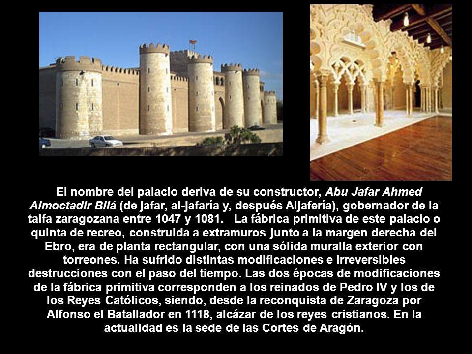 El nombre del palacio deriva de su constructor, Abu Jafar Ahmed Almoctadir Bilá (de jafar, al-jafaría y, después Aljafería), gobernador de la taifa za