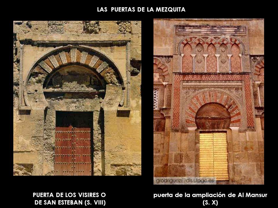 LAS PUERTAS DE LA MEZQUITA PUERTA DE LOS VISIRES O DE SAN ESTEBAN (S. VIII) puerta de la ampliación de Al Mansur (S. X)