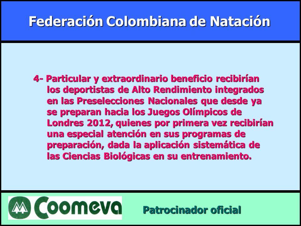 Federación Colombiana de Natación Patrocinador oficial Patrocinador oficial 4- Particular y extraordinario beneficio recibirían los deportistas de Alt