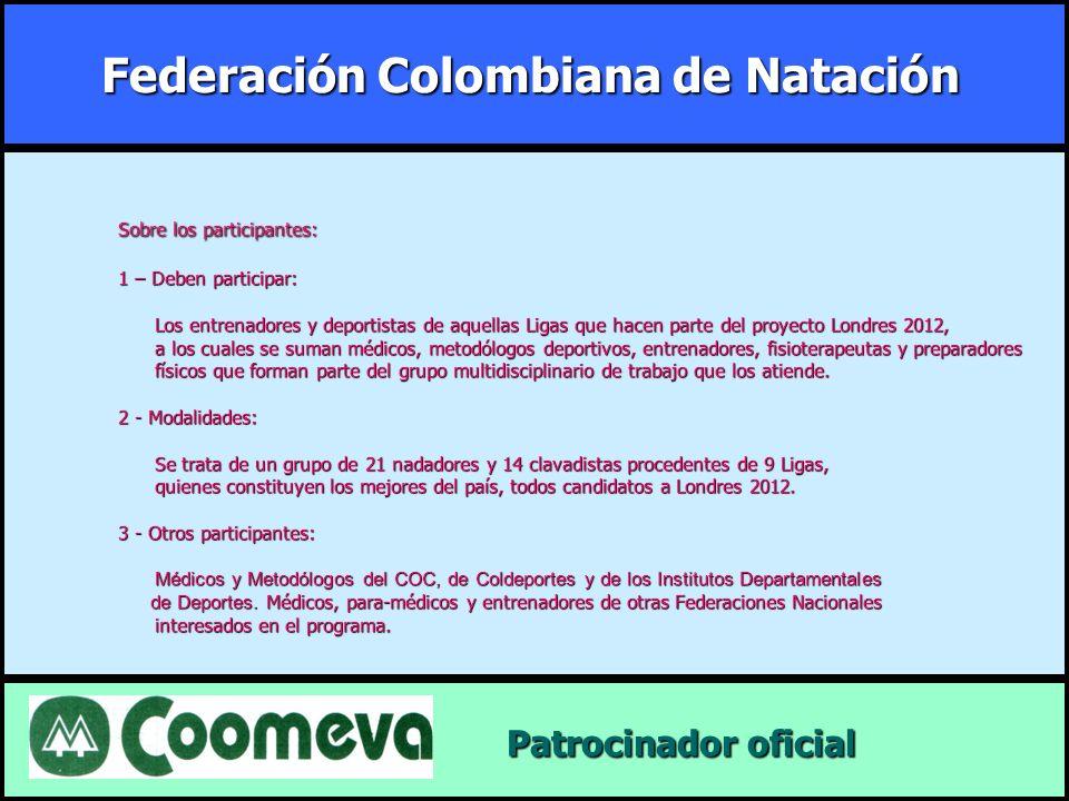Federación Colombiana de Natación Patrocinador oficial Patrocinador oficial Sobre los participantes: 1 – Deben participar: Los entrenadores y deportis