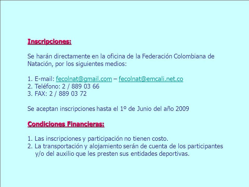 Inscripciones: Se harán directamente en la oficina de la Federación Colombiana de Natación, por los siguientes medios: 1. E-mail: fecolnat@gmail.com –