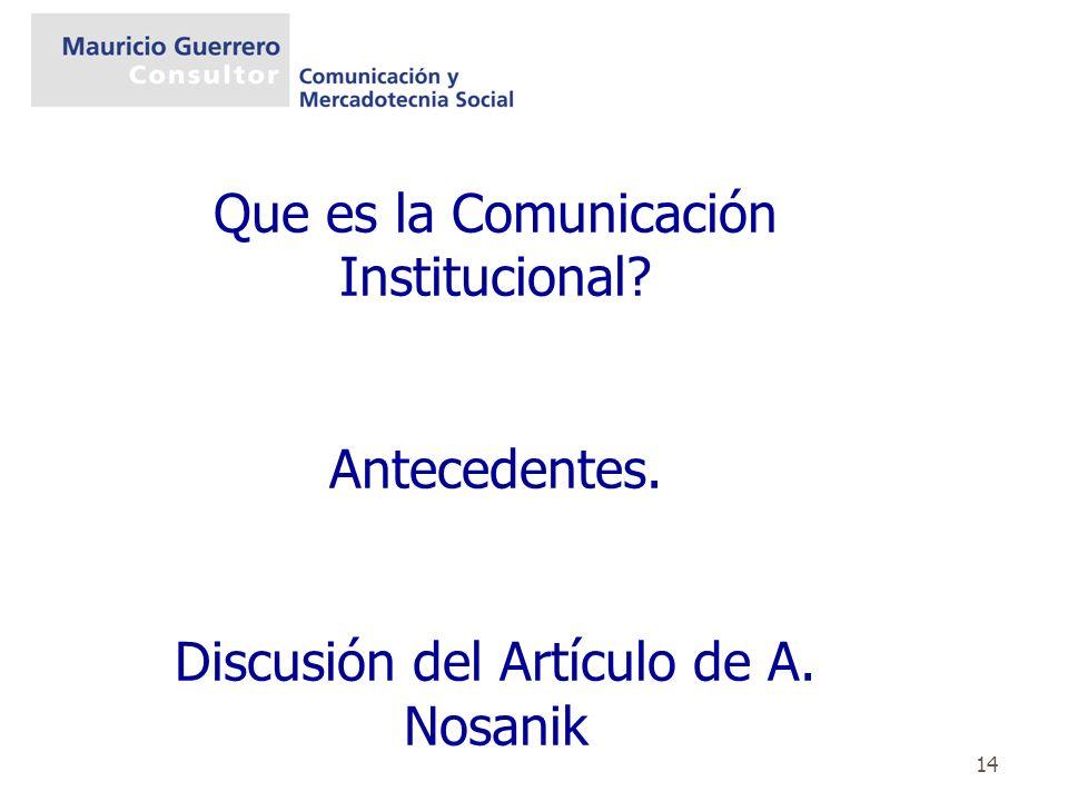 14 Que es la Comunicación Institucional? Antecedentes. Discusión del Artículo de A. Nosanik
